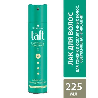 Taft Лак для укладки волос Густые и пышные, для тонких и ослабленных волос, сверсильная фиксация 4, 225 мл